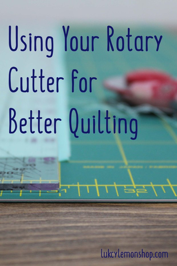 Using Your Rotary Cutter for Better Quilting